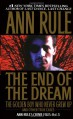 The End Of The Dream The Golden Boy Who Never Grew Up : Ann Rules Crime Files Volume 5 - Ann Rule
