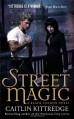 Street Magic - Caitlin Kittredge