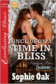 Once Upon a Time in Bliss [Nights in Bliss, Colorado 8 (Prequel)] (Siren Publishing Everlasting Classic) - Sophie Oak