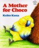 A Mother for Choco - Keiko Kasza