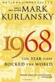 1968: The Year That Rocked the World - Mark Kurlansky