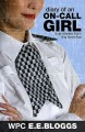 Diary Of An On Call Girl: True Stories From The Front Line - E.E. Bloggs