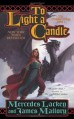 To Light A Candle - Mercedes Lackey, James Mallory