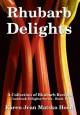 Rhubarb Delights Cookbook - Karen Jean Matsko Hood