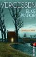 Vergessen - Elke Pistor