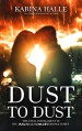 Dust to Dust (Experiment in Terror #9) - Karina Halle