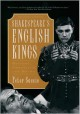 Shakespeare's English Kings: History, Chronicle, and Drama - Peter Saccio