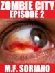Zombie City: Episode 2 - M.F. Soriano