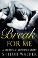 Break For Me - Shiloh Walker