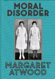 Moral Disorder: and Other Stories - Margaret Atwood