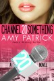 Channel 20Something - Amy Patrick