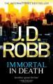 Immortal in Death - J.D. Robb