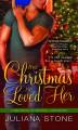 The Christmas He Loved Her (Bad Boys of Crystal Lake, #2) - Juliana Stone