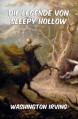 Die Legende von Sleepy Hollow: Erweiterte Ausgabe - Washington Irving
