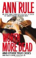 Worth More Dead and Other True Cases - Ann Rule
