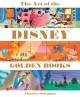 The Art of the Disney Golden Books - Charles Solomon