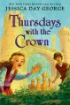 Thursdays with the Crown - Jessica Day George