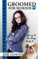 Groomed for Murder - Zoe Dawson