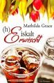 (h)Eiskalt erwischt (Nachbar fürs Herz 3) - Mathilda Grace