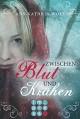 Zwischen Blut und Krähen (Die Märchenherz-Reihe 2) - Ann-Kathrin Wolf