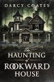 The Haunting of Rookward House - Darcy Coates