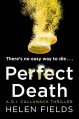 Perfect Death: The new crime book you need to read from the bestseller of 2017 (A DI Callanach Thriller, Book 3) - Helen Sarah Fields