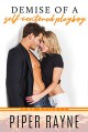 Demise of a Self-Centered Playboy (The Baileys #5) - Piper Rayne