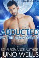Abducted by the Star Prince: A Sci-Fi Alien Romance (Lords of Astria) - Juno Wells