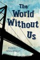 The World Without Us - Robin Stevenson