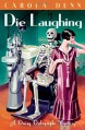 Die Laughing (Daisy Dalrymple mystery, # 12) - Carola Dunn
