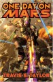 One Day on Mars - Travis S. Taylor