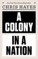 A Colony in a Nation - Chris Hayes