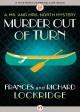Murder Out of Turn (The Mr. and Mrs. North Mysteries) - Richard Lockridge, Frances Lockridge