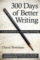 300 Days of Better Writing - David Bowman