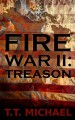 Fire War 11: Treason - Michael T. Murray