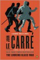 The Looking Glass War: A George Smiley Novel - John le Carré