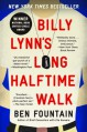 Billy Lynn's Long Halftime Walk: A Novel - Ben Fountain