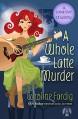 A Whole Latte Murder - Caroline Fardig