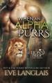 When An Alpha Purrs (A Lion's Pride) (Volume 1) - Eve Langlais
