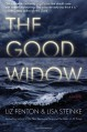 The Good Widow: A Novel - Lisa Steinke, Liz Fenton