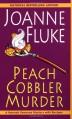 Peach Cobbler Murder - Joanne Fluke