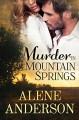 Murder In Mountain Springs - Alene Anderson
