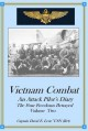 Vietnam Combat: An Attack Pilot's Diary, The Four Freedoms Betrayed (Cold War Combat) (Volume 2) - David E. Leue
