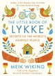 The Little Book of Lykke: Secrets of the World's Happiest People - Meik Wiking