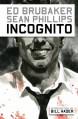 Incognito - Ed Brubaker, Sean Phillips
