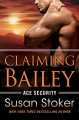 Claiming Bailey (Ace Security) - Susan Stoker