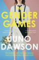 The Gender Games: The Problem with Men and Women, from Someone Who Has Been Both - William James Dawson, Juno Dawson