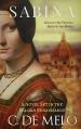 SABINA: A Novel Set in the Italian Renaissance - C. De Melo, Sharon McMahon
