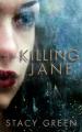 Killing Jane - Stacy Green
