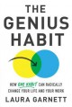 The Genius Habit: How One Habit Can Radically Change Your Work and Your Life - Laura Garnett